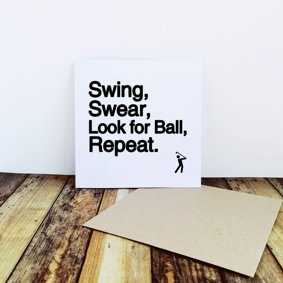Swing Swear Look for Ball Repeat. Golf Card. Golfers Card, Card for Golfer, Card for Dad. Fathers Day Card. Funny Golf Card. Golfer Card.