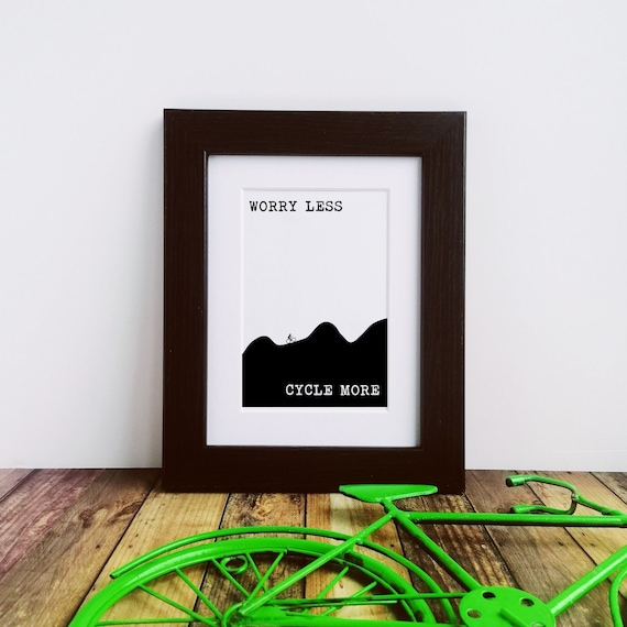 Framed or Mounted Print - Worry Less...Cycle - Presents for Cyclists
