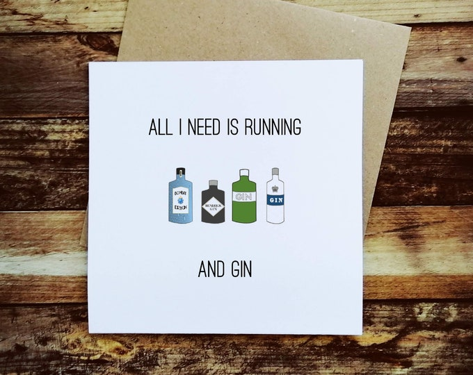 Greetings Card - All I need is Running and Gin - Running Gifts for Her