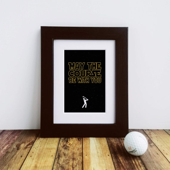 Golf Gifts - May the Course... Framed or Mounted Print, Gift for Golf Lover, Gifts for Golfers, Golf Gifts for Men, Letterbox Gift