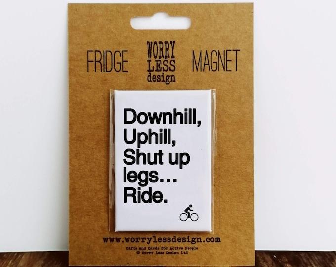 Fridge Magnet - Shut Up Legs Repeat - Cycling Gift