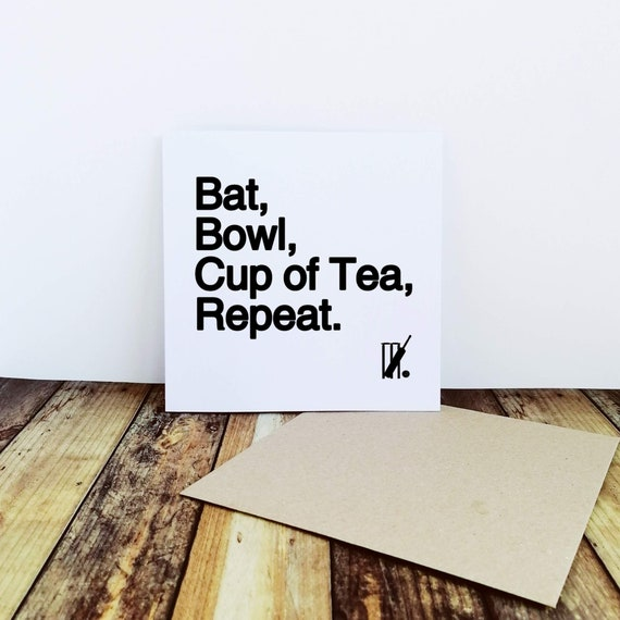 Bat Bowl Cup of Tea Repeat. Cricket Card. Cricketer Card, Card for Cricketer, Fathers Day Card. Funny Cricket Card. Cricket Lover