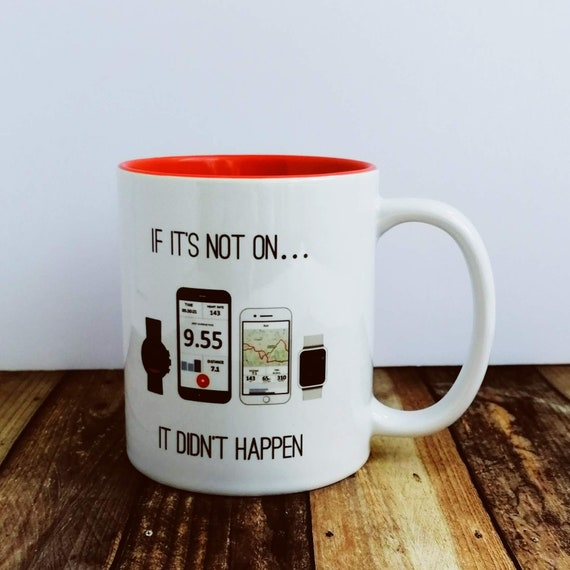 If it's not on... It didn't happen - Running Gift, Funny Running Gift, Gift for Runner, Running Mug, Mug for Runner, Runner Mug