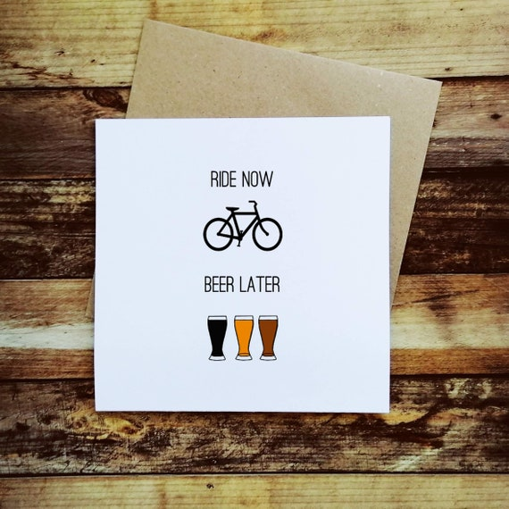 Ride Now, Beer Later - Cycling Card, Bike Card, Cyclist Card, Card for Cyclist, Funny Cyclist Card, Funny Cycling Card, Cycling Quote