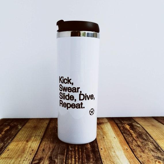 Kick, Swear...Football Gift/ Soccer Gift - Football Travel Mug. Gift for Footballer, Gift for Soccer Player. Footballer Gift, Coach Gift