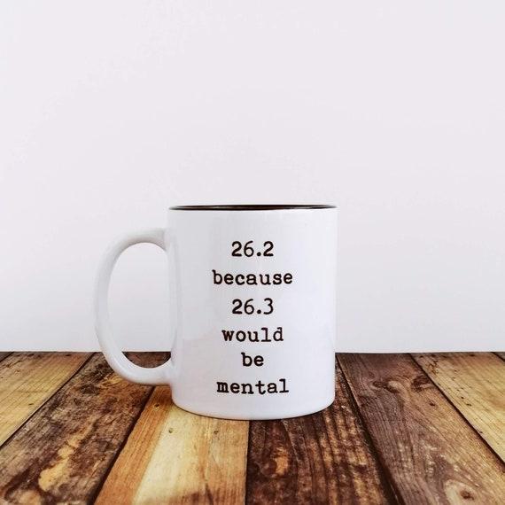 26.2 because 26.3.. Marathon Gift, Funny Marathon Mug. Gift for Runner, Gift for Marathon, Marathon Gifts, Marathon Runner Gifts,