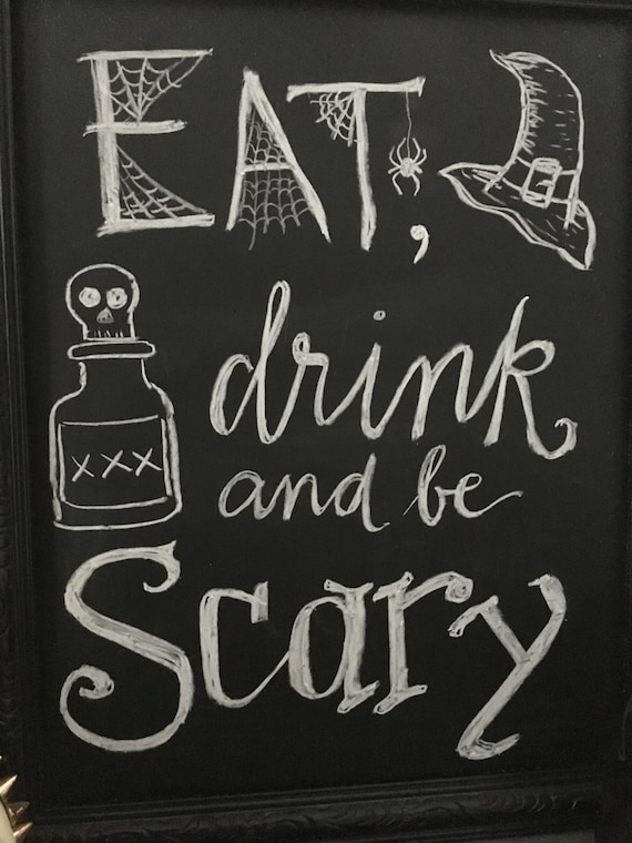 688942e5677 Handmade Chalkboard Halloween Eat Drink and Be Scary Sign