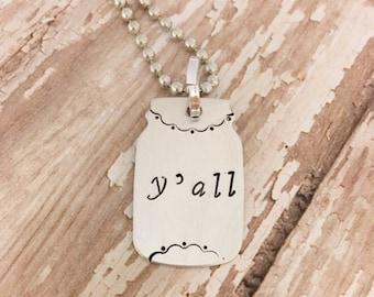Mason Jar necklace | y'all necklace | southern jewelry | Y'all |  Southern Sayings jewelry |  Southern necklace, Mason Jar Jewelry, Hey yall