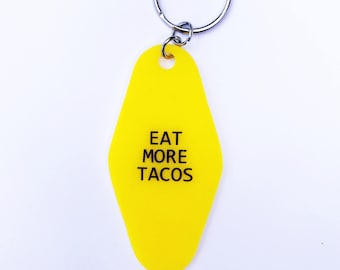 Eat More Tacos,Taco,Old school,Gift ideas,gift,Personalized Gift Fun,Hotel Motel,Key Tags,Key Chain,Keychains,Fun Stocking Stuffer,Under 10