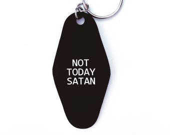 Not Today Satan,Vintage,Old school,Hotel Motel,Key Tags,Key FOB,Key Chain,Keychains,personalized gift,Fun Stocking Stuffer,Under 10