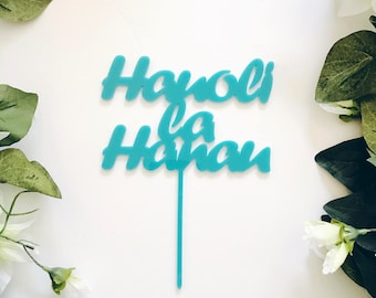 Hauoli la Hanau Cake Topper, Aloha cake topper,Birthday Topper,Laser Cut Cake Topper,Acrylic,Hawaii,Wedding Cake Topper,Love,Bridal Shower