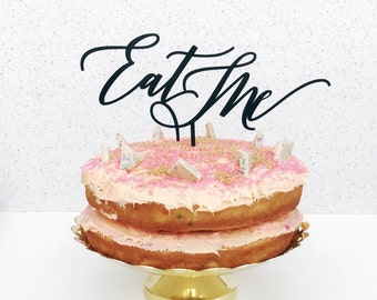"Eat Me Cake Topper 8"" inches , Dessert Sign, Modern Calligraphy Uniqe Laser Cut Wedding Toppers"