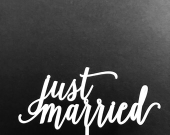 Just Married Cake Topper, Laser Cut Topper, Wedding Cake Topper, Calligraphy Cake Topper, Wood topper, acrylic topper