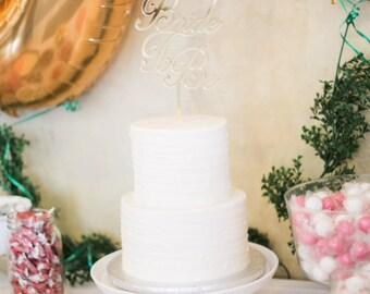 Bride to Be- Acrylic Cake Topper- Gold Cake Topper- Wedding Cake- Cake Topper