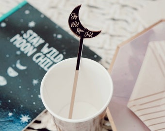 Etched Drink Stirrers,stay wild moon child,crescent moon swizzle stick,celestial decor,hostess gift,birthday party,Wedding decor, 6 Pk