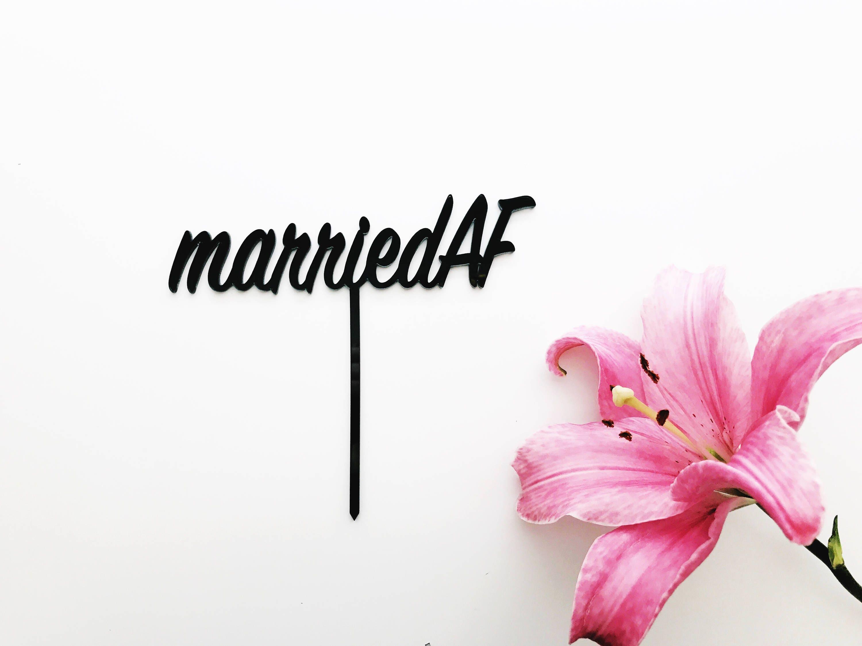 Married AF Cake Topper, wedding cake, wedding topper, funny wedding ...