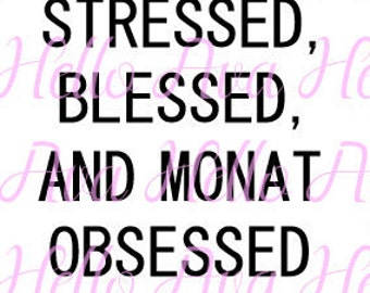 Monat SVG DXF File, Stressed blessed monat obsessed, block lettering, monat digital download, monat cut files