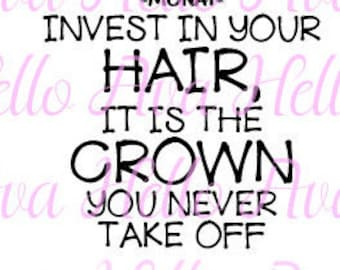 Monat SVG File, Invest in your hair, it is the crown you never take off, svg, dxf, digital download, monat clip art, monat cut file, cricut