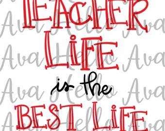 Teacher Life is the Best Life, digital download, teaching svg, teacher svg, teaching cut file, teacher cut file, teaching dxf, teacher dxf