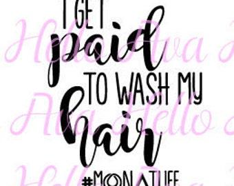 I Get Paid To Wash My Hair Monat Life SVG, Monat DXF, Monat Vector, Monat Clip Art, Monat Cut File, Monat SVG File