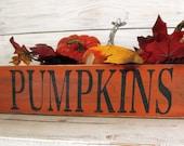 Pumpkins Sign - Farmhouse Pumpkins Signs - Rustic Wood Sign - 14 quot x 3.25 quot - Autumn and Fall Decor