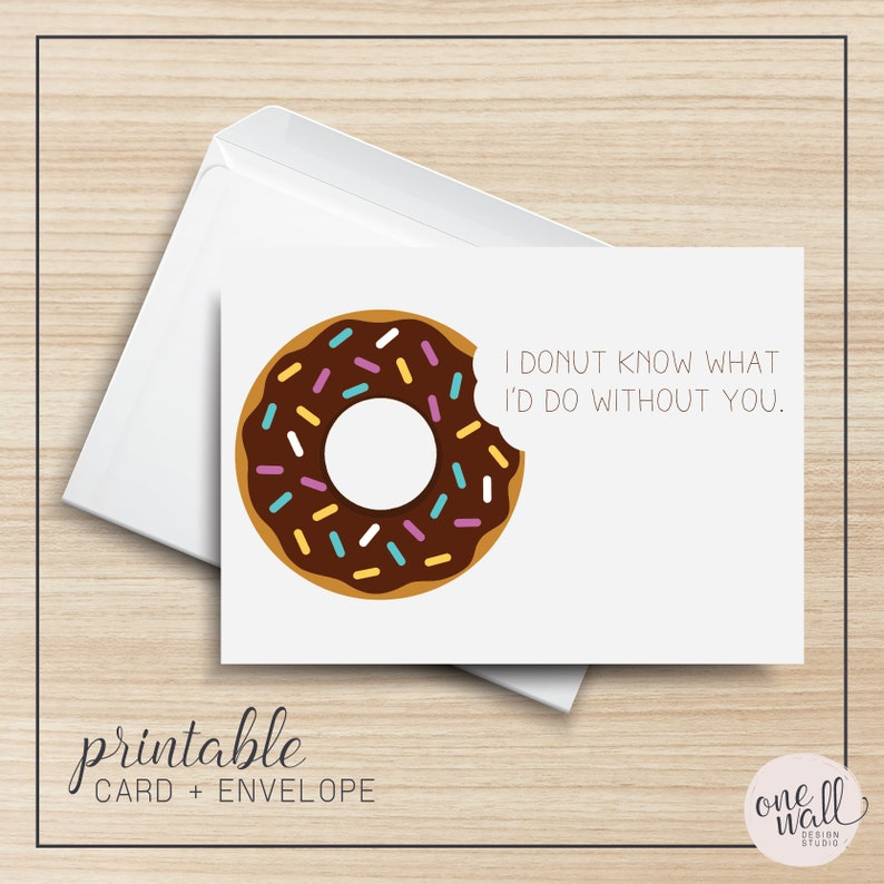 I Donut Know What I'd Do Without You PRINTABLE Greeting image 0