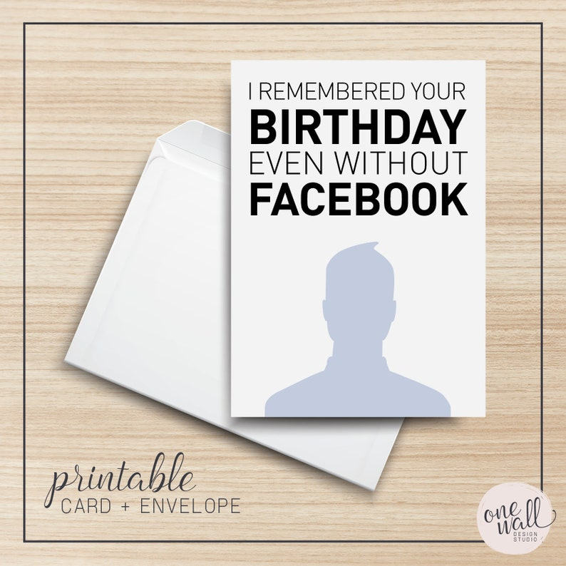 I Remembered Your Birthday Even Without Facebook PRINTABLE image 0