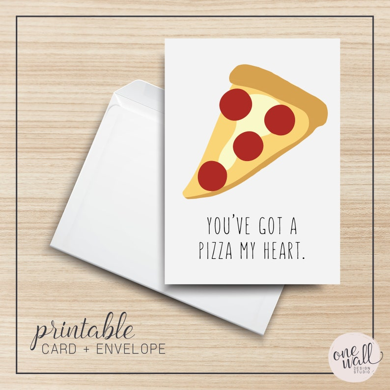 You've Got A Pizza My Heart PRINTABLE Greeting Card 5x7 image 0