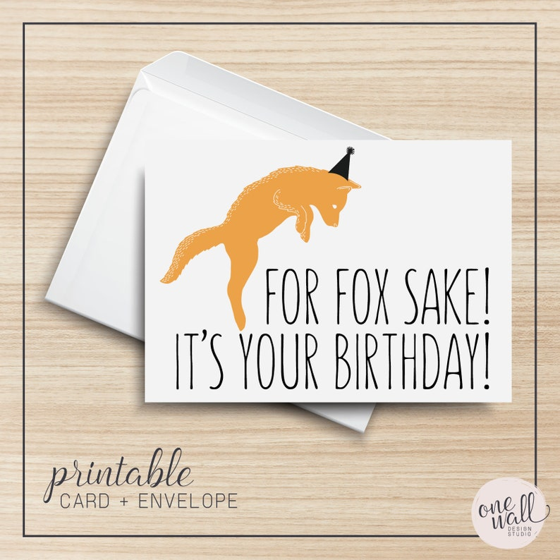 For Fox Sake It's Your Birthday PRINTABLE Greeting Card image 0
