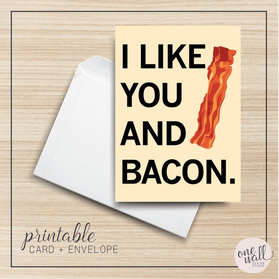 I like you and bacon printable greeting card 5x7 cardstock etsy image 0 m4hsunfo