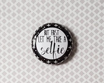 "Badge 1"" - But First, Let Me Take a Selfie"