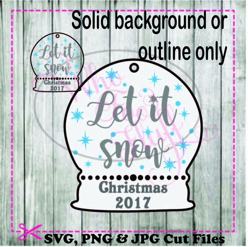 Let it Snow Snowglobe svg png jpg dxf eps cutting file Christmas cutting file Holidays die cut vinyl cutters snowflakes great winter sign