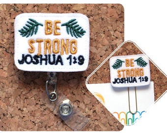 Be Strong Planner Clip, Felt Paper Clip, Magnet, Pin, Planner Accessories, Ribbon Bookmark, Badge Reel ID Holder, Lanyard, Joshua 1:9, 1722