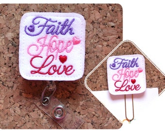 Faith Hope Love Badge Reel Id Holder, Lanyard, Planner Clip, Bookmark, Key Ring, Pin, Paperclip, Magnet, Ornament, Hair Clip, Headband, 1802