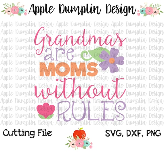 Download Grandmas Are Moms Without Rules Svg Eps Dxf Cutting File Design