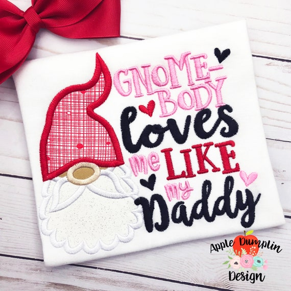6x10 To Gnome Me is to Love Me Applique Design Instant Download 4x4 8x8 5x7 Machine Embroidery