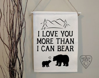 I Love Your More Than I Can Bear   Cotton Canvas Banner   Home Decor   Nursery Banner   Home Banner   Gift   Nursery Decor   Nursery Gift