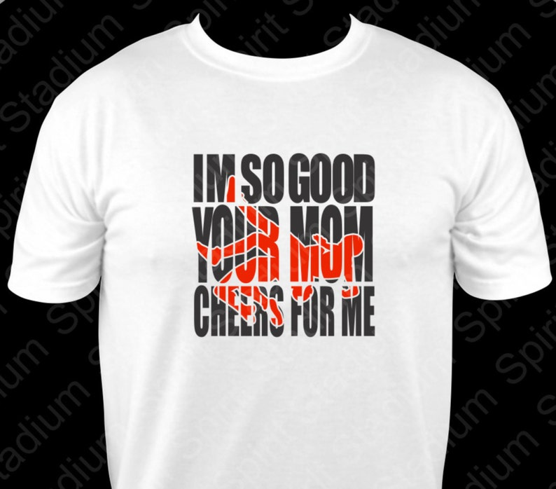 47e36e3c1 Wrestling T-Shirt Custom I'm So Good Your Mom Cheers | Etsy