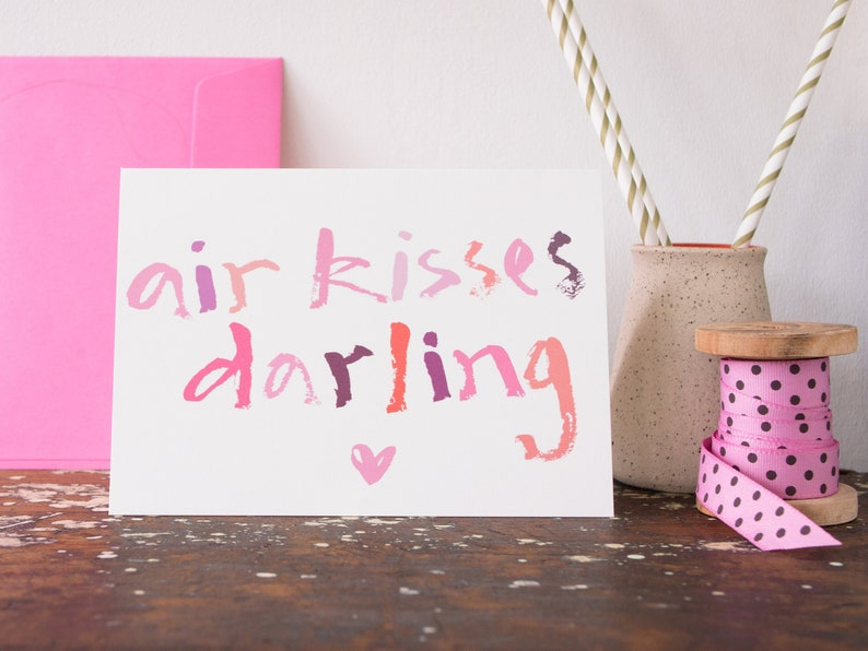 Air kisses darling  tongue in cheek greeting card for best image 0