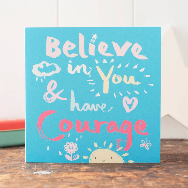 Good luck card-Believe in you and have courage card-an image 0
