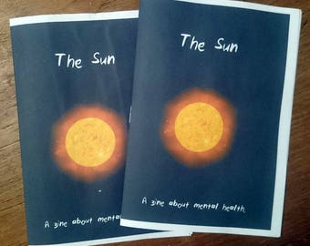 The Sun. -mental illness -art -zine
