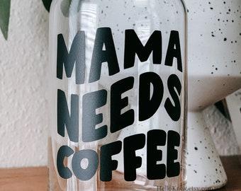 Mama coffee cup   Mama mug   mama needs coffee cup  soda can cup  custom cup  beer cup