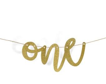 "Gold ""One"" Glitter Script Banner, First Birthday Party, Anniversary, Baby Shower, Word Banner, Gold Decor, Custom Banner, Sparkle, Giant"