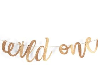 "Rose Gold ""Wild One"" Glitter Script Banner, Baby Shower, First Birthday, Bachelorette Party, Word Banner, Custom Banner, Photo Prop, Sparkle"