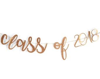 "Rose Gold ""Class of 2018"" Glitter Script Banner, Graduation, Celebration, End of School, Gold Decor, Number Banner, Custom Banner, Sparkle"