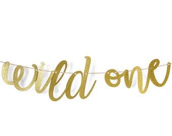 "Gold ""Wild One"" Glitter Script Banner, Baby Shower, First Birthday, Bachelorette Party, Word Banner, Custom Banner, Photo Prop, Sparkle,Gold"
