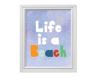 Beach Signs, Life is a Beach, Beach Art, Beach Digital Print, Beach Print, Summer Vacation Sayings, Winter Vacation Signs, Weekend Art
