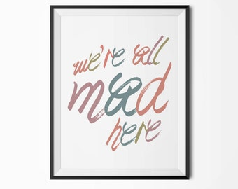 We're all mad here, Colorful poster, Motivational poster, Printable poster, Wall art, Printable quote, Wonderland, Scandinavian poster