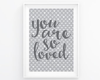 You are so loved - Nursery printable - Gender neutral nursery - Grey nursery  - Modern nursery - Gender neutral baby - 8x10 poster