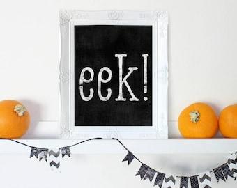 Halloween Party Decor, Scary Halloween Decor, Halloween Print, Haloween Decoration, Halloween Wall Art, EEK Sign, Halloween Home Decor